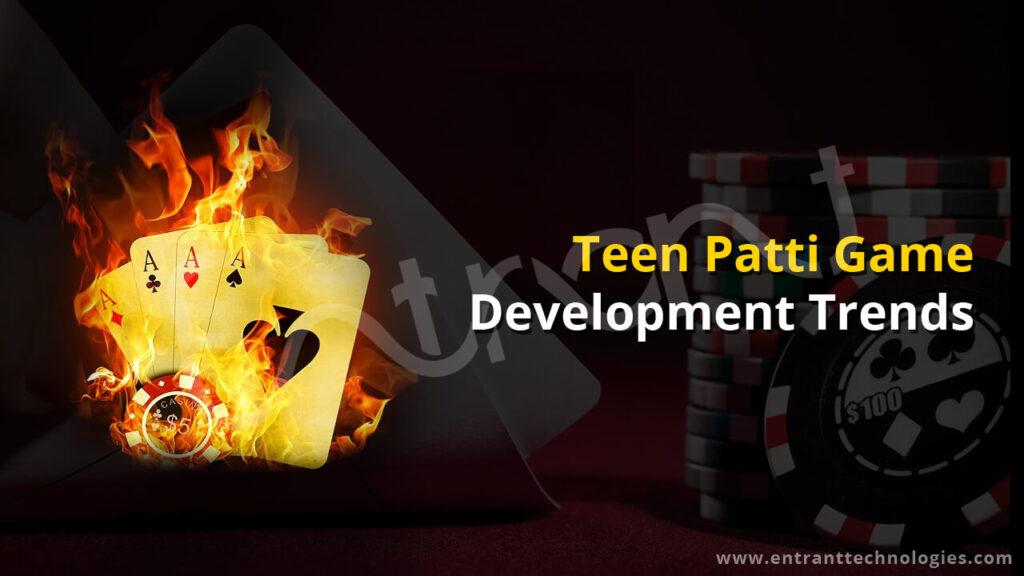 Teen Patti Game Development Trends